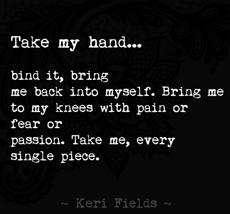 Poem TAKE ME Quote by Keri Fields 2