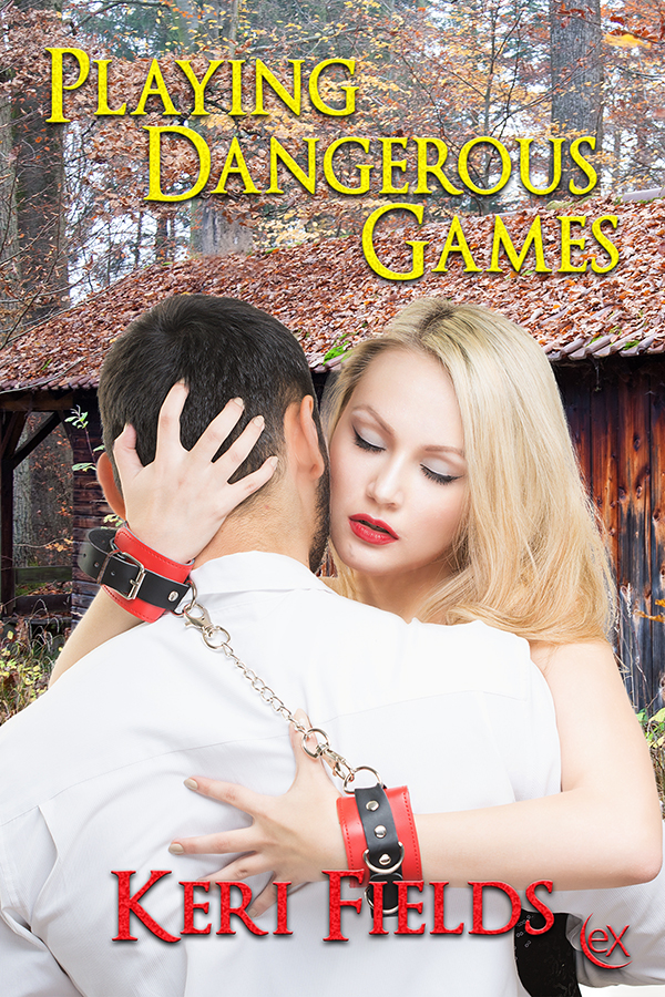 Playing Dangerous Games Erotic Romance by Keri Fields