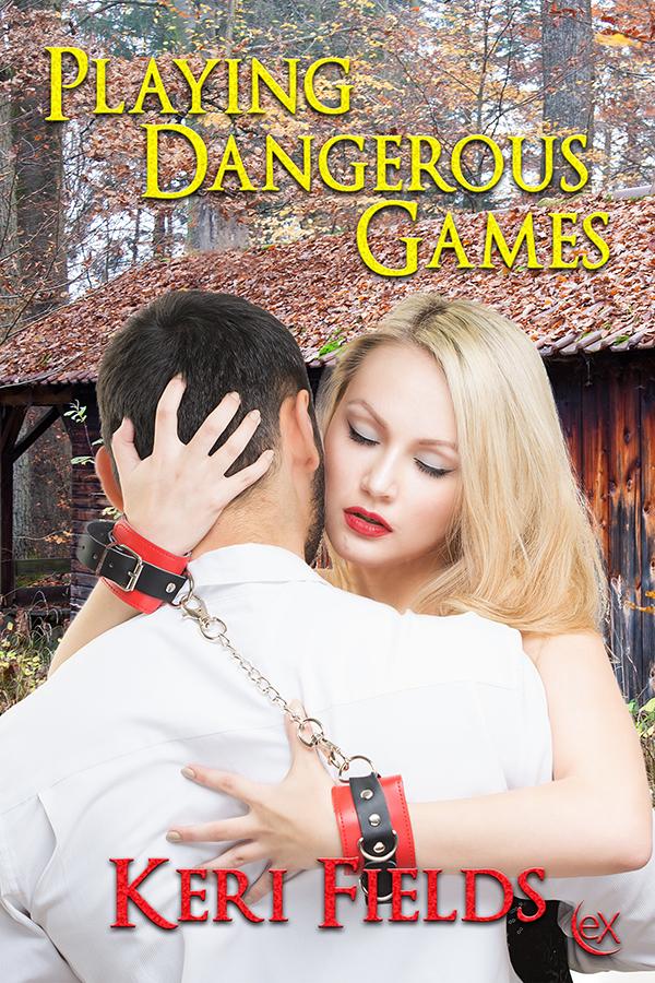Playing Dangerous Games Erotic Romance by Keri Fields